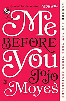 Me Before You: A Novel (Me Before You Trilogy Book 1) by [Moyes, Jojo]