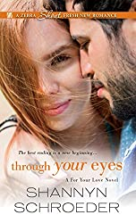 Through Your Eyes (A For Your Love Novel)