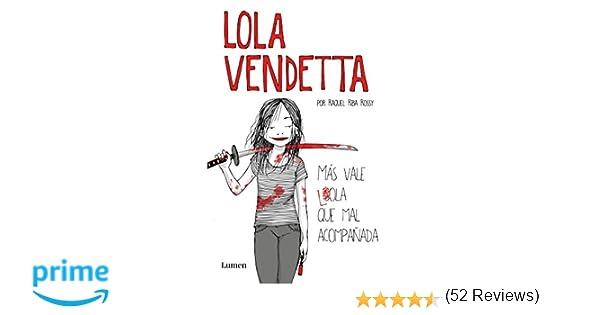 Lola Vendetta. Más vale Lola que mal acompañada LUMEN GRÁFICA ...