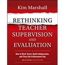 Rethinking Teacher Supervision and Evaluation: How to Work Smart, Build Collaboration, and Close the Achievement Gap