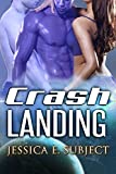 Crash Landing: SciFi Alien Erotica