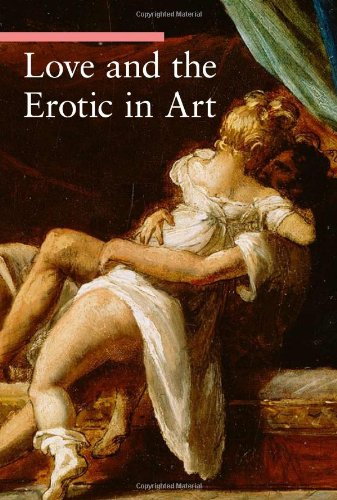 Love and the Erotic in Art (A Guide to Imagery) [Stefano Zuffi] (Tapa Blanda)