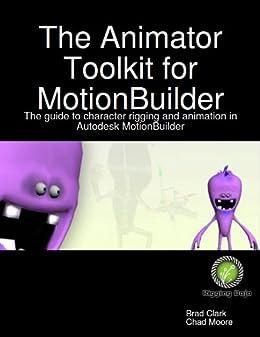 Amazon com: The Animator Toolkit for MotionBuilder eBook eBook: Brad