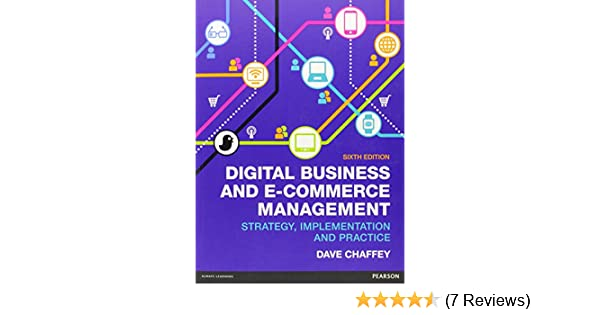 Digital business e commerce management 6th ed strategy digital business e commerce management 6th ed strategy implementation practice dave chaffey 9780273786542 amazon books fandeluxe Choice Image