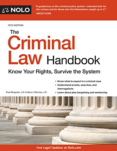 - Criminal Law Handbook, The: Know Your Rights, Survive the System