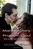 Manifestations of a Phantom's Soul: The Dark Meets the Light