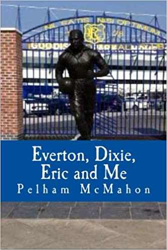 Everton, Dixie, Eric and Me: Monologue for Male Actor