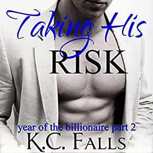Taking His Risk: Year of the Billionaire, Part 2 Audiobook