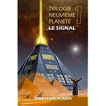 LE SIGNAL (TRILOGIE NEUVIEME PLANETE t. 1) (French Edition)