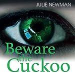 Beware the Cuckoo | Julie Newman