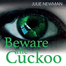 Beware the Cuckoo Audiobook by Julie Newman Narrated by Joan Walker