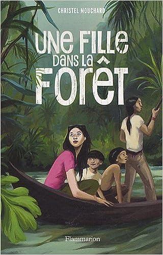 Amazonfr Une Fille Dans La Forêt Christel Mouchard Livres