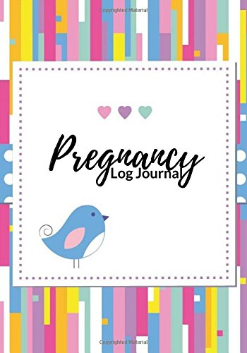 Pregnancy Log Journal: Journal Record Book  Diary Keepsake And Memories Scrapbook  Childbirth Preparation Planner  Checklists, Weekly Logs & More  Portable Size (Parenthood) (Volume 12) PDF
