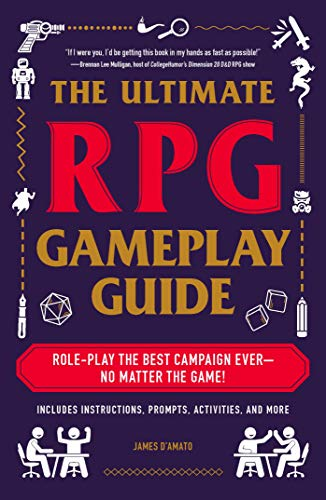The Ultimate RPG Gameplay Guide: Role-Play the Best Campaign Ever_No Matter the Game! (The Ultimate RPG Guide Series) (Best Tabletop Role Playing Games)