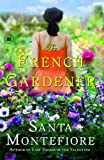 The French Gardener, Santa Montefiore, 1416543740