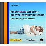Kinderleicht schlafen - die Wolkentraummaschine: Geführte Phantasiereise für Kinder