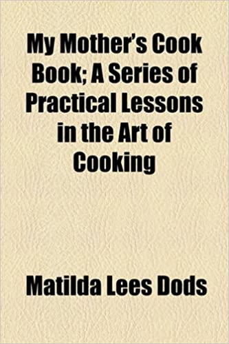 Amazon Buy My Mothers Cook Book A Series Of Practical Lessons