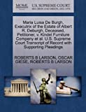 Maria Luisa De Burgh, Executrix of the Estate of Albert R. Deburgh, Deceased, Petitioner, v. Kindel Furniture Company et al. U.S. Supreme Court Transcript of Record with Supporting Pleadings