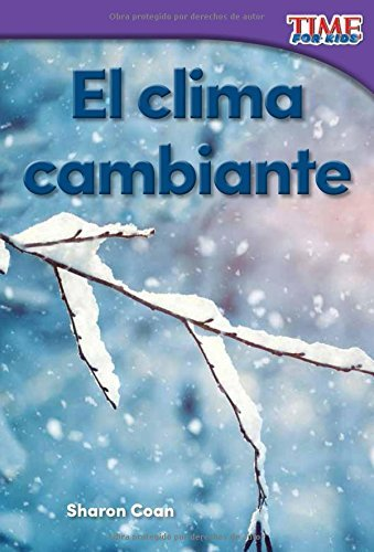 El Clima Cambiante (Changing Weather) (Spanish Version) (Foundations) (Nonfiction Readers) by Sharon Coan (2016-04-06)