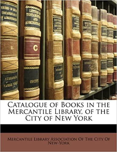 Book Catalogue of Books in the Mercantile Library, of the City of New York