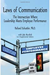 Laws of Communication: The Intersection Where Leadership Meets Employee Performance Paperback