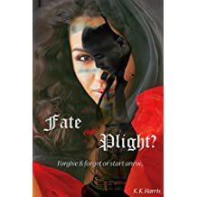 Fate or Plight?: Forgive & forget or start anew... (KING SERIES Book 2)