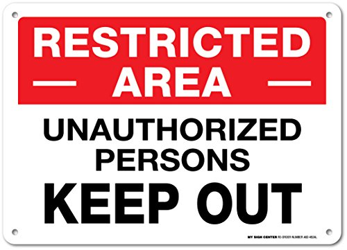 Restricted Area Unauthorized Persons Keep Out Sign - 14