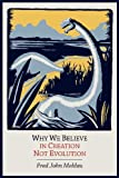 Why We Believe in Creation Not Evolution, Fred John Meldau, 161427259X