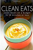 Clean Meals on a Budget in 10 Minutes or Less, Samantha Evans, 1500238171