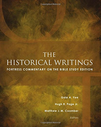 The Historical Writings: Fortress Commentary on the Bible Study Edition (Fortress Commentary on the Bible)