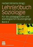 Lehr(er)buch Soziologie : Für Die Pädagogischen und Soziologischen Studiengänge (Band 2), , 3531149768