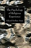 The Psychology of Religious Experience, Edward Scribner Ames, 1608993779