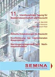 Tagungsbericht zur 11. Interdisziplinären Tagung für Baubetriebswirtschaft und Baurecht: Aktuelle Entwicklungen im Baurecht - Konfliktlösung bei ... Nachtragsmanagement und Nachtragskalkulation