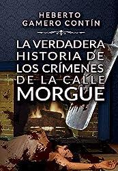 La verdadera historia de los crímenes de la calle Morgue (Spanish Edition)