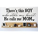 Top Selling Decals - Prices Reduced : There's this BOY who stole my heart... He calls me MOM Mother Son Child Wall Sticker Size : 6 Inches X 20 Inches - 22 Colors Available