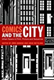 Comics and the City : Urban Space in Print, Picture and Sequence, Ahrens, Jörn, 0826440193
