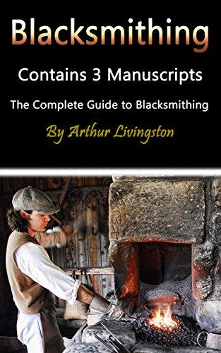 Blacksmithing: The Ultimate Guide to Blacksmithing by [Livingston, Arthur]