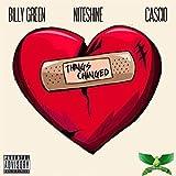 Things Changed (feat. Cascio & NiteShine) [Explicit]