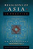 The acclaimed volumes of Princeton Readings in Religions present the remarkable range of all that is encompassed in the practice of religions, across the centuries and across the world.    Religions of Asia in Practice: An Anthology brings togethe...
