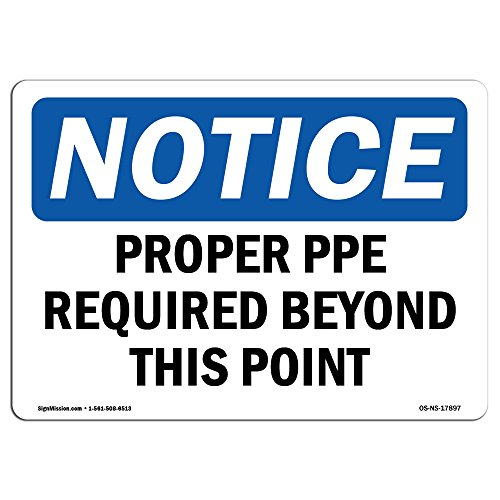 OSHA Notice Sign - Proper PPE Required Beyond This Point | Aluminum Sign | Protect Your Business, Construction Site, Warehouse & Shop Area | Made in The USA from SignMission