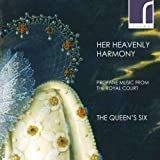 Her Heavenly Harmony: Profane Music from the Royal Court