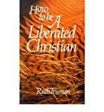 img - for How to Be a Liberated Christian(Paperback) - 2001 Edition book / textbook / text book
