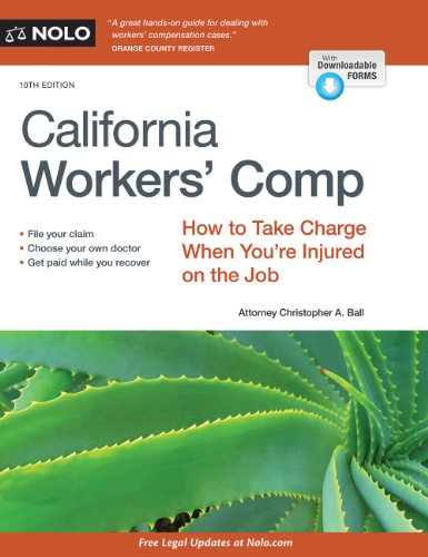 California Workers' Comp: How to Take Charge When You're Injured on the (Christopher Ball)