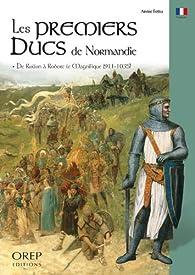 Les Premiers Ducs de Normandie par Annie Fettu