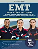 EMT Basic Exam Study Guide: Textbook and Practice Test Questions for the National Emergency Medical Technicians Basic Exam (NREMT)