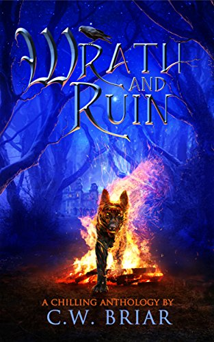Wrath And Ruin: A Chilling Anthology by C.W. Briar ebook deal