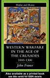 Western Warfare in the Age of the Crusades 1000-1300 (Warfare and History)