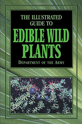 The Illustrated Guide to Edible Wild Plants (Great Plant Guide)
