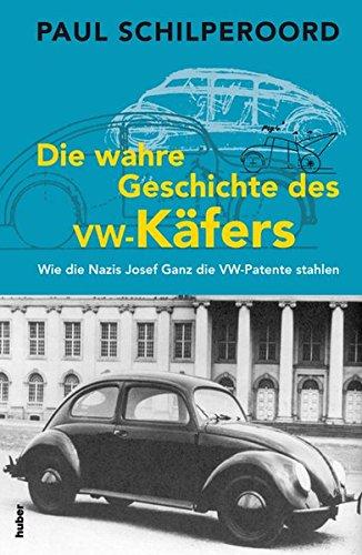 Die wahre Geschichte des VW-Käfers: Wie die Nazis Josef Ganz die VW-Patente stahlen