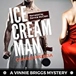 Ice Cream Man: Crime Novel of Obsession, Greed, Love, Murder: vb Story, 1 | Charles Puccia